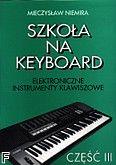 Okładka: Niemira Mieczysław, Szkoła na keyboard cz. 3