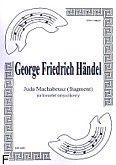 Okładka: Händel George Friedrich, Juda Machabeusz (fragment) (partytura + głosy)