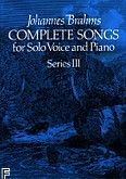 Okładka: Brahms Johannes, Complete Songs For Solo Voice And Piano Series III