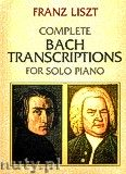 Okładka: Bach Johann Sebastian, Complete Bach Transcriptions for Solo Piano