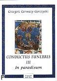 Okładka: Gorczycki Grzegorz Gerwazy, Conductus Funebris 3 In paradisum na chór mieszany i zespół instrumentalny(skrz.1i 2, altówka, clarnet 1 i 2, bass, organy)