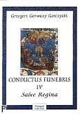 Okładka: Gorczycki Grzegorz Gerwazy, Conductus Funebris 4 Salve Regina na chór mieszany i zespół instrumentalny (skrzypce1 i 2, altówka, klarnet 1 i 2, bas, organy)