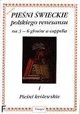 Okładka: Lawrence Robert, Pieśni świeckie polskiego renesansu cz. 1 na 3-6 głosów a cappella. Pieśni królewskie.