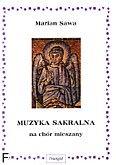 Okładka: Sawa Marian, Muzyka sakralna na chór mieszany