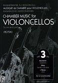 Okładka: , Chamber Music for Violoncellos Vol. 3 (kwartet wiolonczel) (partytura + głosy)