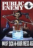 Okładka: Public Enemy, Muse Sick-N-Hour Mess Age