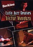 Okładka: Mendoza Victor, Latin Jazz Grooves DVD perkusja: Workshop
