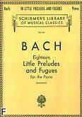 Okładka: Bach Johann Sebastian, Eighteen Little Preludes and Fugues For the Piano