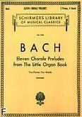 Okładka: Bach Johann Sebastian, Eleven Chorale Preludes from The Little Organ Book