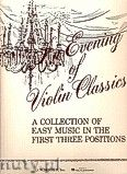 Okładka: , An Evening Of Violin Classics. A collection of wasy music in the first three positions