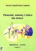 Okładka: Jagiełło Danuta, Jagiełło Karol, Piosenki, zabawy i tańce z. 2 - wiosna, lato. Linia melodyczna, słowa, akordy