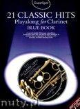 Okładka: , Guest Spot: 21 Classic Hits Playalong For Clarinet - Blue Book
