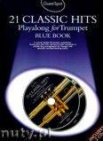 Okładka: , Guest Spot: 21 Classic Hits Playalong For Trumpet - Blue Book