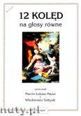 Okładka: Mazur Marcin Łukasz, Sołtysik Włodzimierz, 12 Kolęd na chór żeński (SSAA lub SSA)