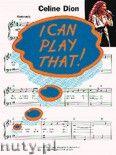 Okładka: Dion Celine, I Can Play That! Celine Dion