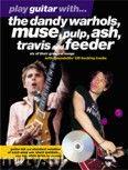 Okładka: , Play Guitar With... The Dandy Warhols, Muse, Pulp, Ash, Travis And Feeder