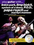 Okładka: , Play Guitar With... Linkin park, Limp Bizkit, System of a Down, P.O.D., Papa Roach and Marilyn Manson