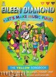 Okładka: Diamond Eileen, Let's Make Music Fun! The Yellow Songbook