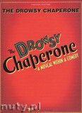 Okładka: Lambert Lisa, Morrison Greg, Greg Morrison/Lisa Lambert: The Drowsy Chaperone (Vocal Selections)