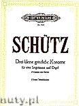 Okładka: Schütz Heinrich, Three Small Sacred Concertos for Voice and Organ