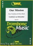 Okładka: Siebenthal Gottfried Von, Our Mission (Bass Trombone Solo) - BRASS BAND
