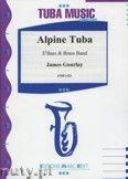 Okładka: Gourlay James, Alpine Tuba  (Eb Bass Solo) - BRASS BAND