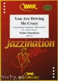Okładka: Donaldson Walter, You Are Driving Me Crazy - Wind Band