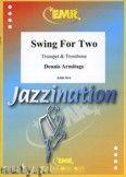 Okładka: Armitage Dennis, Swing for Two (Trumpet in Bb) - BRASS ENSAMBLE