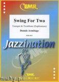 Okładka: Armitage Dennis, Swing for Two for Trumpet and Trombone (Euphonium)