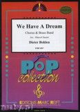 Okładka: Bohlen Dieter, We Have A Dream (Chorus SATB) - BRASS BAND