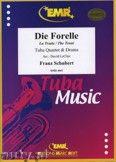 Okładka: Schubert Franz, Die Forelle für Tuba Quartett und Schlagzeug