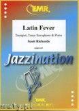 Okładka: Richards Scott, Latin Fever for Trumpet, Tenor Saxophone and Piano