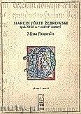 Okładka: Żebrowski Marcin Józef, Msza pastoralna na głos wokalny sopranowy, głos wokalny basowy, dwoje skrzypiec, dwoje klarnetów i organy (głosy)