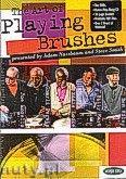 Okładka: Morello Joe, Locke Eddie, Riley Ben, Nussbaum Adam, Hart Billy, Persip Charli, Smith Steve, The Art Of Playing With Brushes (2CD/DVD)