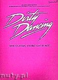 Okładka: Lim Chong, Helfrich Conrad, Dirty Dancing: The Classic Story On Stage