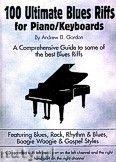 Okładka: Gordon Andrew D, 100 Ultimate Blues Riffs for Piano / Keyboards