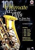 Okładka: Gordon Andrew D, 100 Ultimate Jazz Riffs for Tenor Saxophone