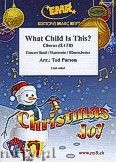 Okładka: Parson Ted, What Child Is This ? - Chorus & Wind Band