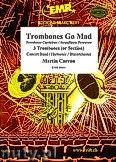 Okładka: Carron Martin, Trombones Go Mad - 3 Trombones & Wind Band