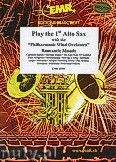 Okładka: Różni, Play The 1st Alto Sax (Romantic Moods) - Play The 1st Alto Sax with the Philharmonic Wind Orchestra