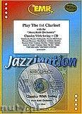 Okładka: Różni, Play The 1st Clarinet (Classics..+ CD) - Play with the Philharmonic Wind Orchestra
