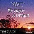 Okładka: Philharmonic Wind Orchestra, We Have A Dream