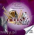 Okładka: Philharmonic Wind Orchestra, Circus Parade
