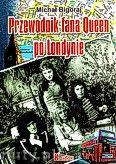 Okładka: Bigoraj Michał, Przewodnik fana Queen po Londynie