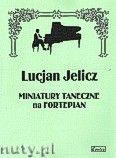 Okładka: Jelicz Lucjan, Miniatury taneczne na fortepian