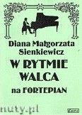 Okładka: Sienkiewicz Diana Małgorzata, W rytmie walca na fortepian