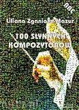 Okładka: Zganiacz-Mazur Liliana, 100 słynnych kompozytorów