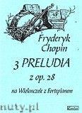 Okładka: Chopin Fryderyk, 3 Preludia z op. 28