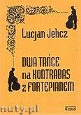 Okładka: Jelicz Lucjan, 2 tańce na kontrabas z fortepianem
