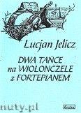 Okładka: Jelicz Lucjan, 2 tańce na wiolonczelę z fortepianem